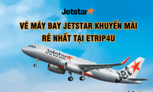 Vé máy bay Jetstar khuyến mãi giá rẻ