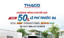 Xe tải 1T9, tải Kia K200, tặng 50% phí trước bạ