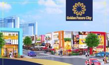 Giải pháp cho nhà đầu tư cuối năm, KĐT Golden Future City, ck 10 chỉ