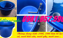 Thùng nhựa 200l, thùng nhựa 250l, thùng nuôi cá