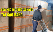 Tìm NPP và ĐL hợp tác bán loa kéo di động Sonaco tại Cao Bằng