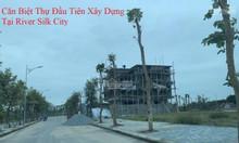 Tại sao nên chọn đất nền tại River Silk City Sông Xanh Hà Nam