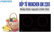 Bếp Munchen 2285 tiếp tục khiến người dùng kinh ngạc  Bếp từ Munchen G