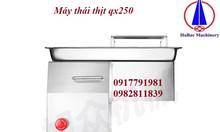 Máy thái thịt tươi sống QX 250 0917791981