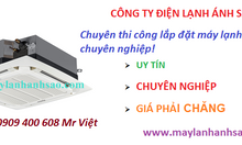 Chuyên cung cấp lắp đặt máy lạnh âm trần Daikin giá rẻ