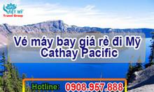 Vé máy bay giá rẻ đi Mỹ Cathay Pacific