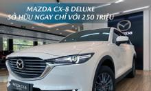 Mazda CX8 Deluxe 2020 - ưu đãi ngay 80tr + Bảo hiểm xe trị giá 18tr