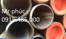 C-19 Thép ống đúc phi 355 DN350, phi 610 x20ly, phi 508, phi 762, phi