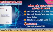 Tổng đài điện thoại ADSUN FX 416PC dành cho khách hàng của Tháng 4