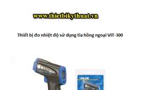 Thiết bị đo nhiệt độ sử dụng tia hồng ngoại VIT-300