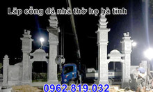 Lắp đặt cổng tam quan nhà thờ họ bằng đá tại Hà Tĩnh