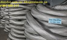 Dan dat flex có bán lưới bện inox, lưới kép inox, ống không lưới inox