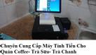 Chuyên máy tính tiền cho quán Coffee tại Ninh Thuận giá rẻ (ảnh 3)