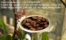 Cà phê hạt tại Bà Rịa Vũng Tàu cung cấp giá sỉ, giao hàng trong ngày