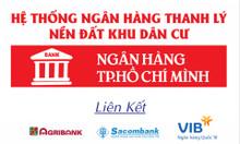 Hệ thống ngân hàng TP. HCM thanh lý 30 nền đất liền kề BV Chợ Rẫy 2