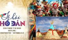 Lễ hội thổ dân - Eco Farm 7/8/2020