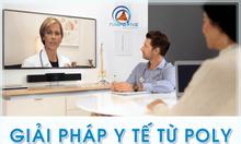 Giải pháp hội nghị trực tuyến dành cho y tế