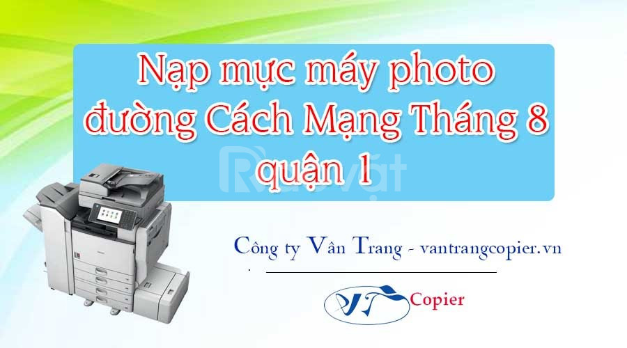 Nạp mực máy photo đường Cách Mạng Tháng 8 quận 1
