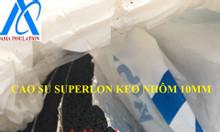 Cuộn cao su nhôm và keo nhãn hiệu Superlon cách nhiệt lạnh