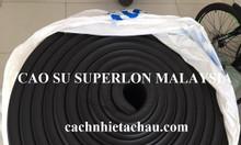 Cao su Superlon trơn nhẵn dùng cho cách nhiệt điện lạnh