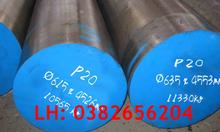 Thép làm khuôn P20, giá từ nhà máy sản xuất, kh 0382656204