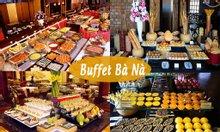 Giảm 15% combo vé cáp và vé ăn buffet du lịch Bà Nà Hill