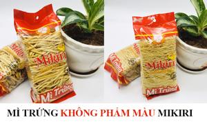 Mì trứng Mikiri, sản phẩm cao cấp, dinh dưỡng, an toàn