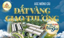 Nhanh tay sở hữu ngay dự án đất nền ASC Móng Cái, đã có sổ