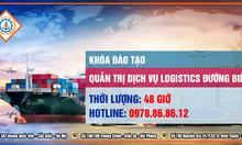 Khóa học quản trị dịch vụ Logistics đường biển